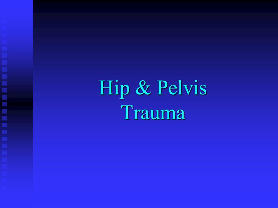 Hip & Pelvis Trauma