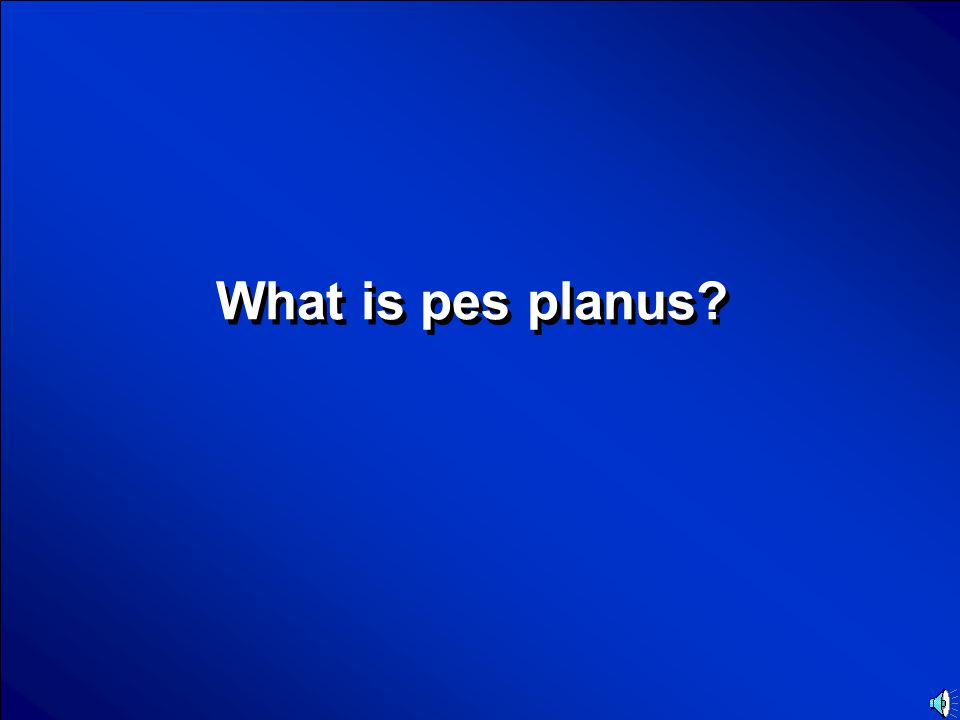 © Mark E. Damon - All Rights Reserved Scores Foot Problem Final Jeopardy Question