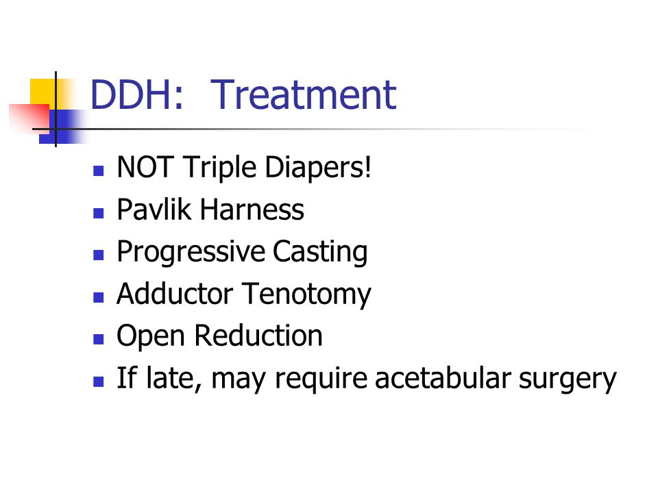 DDH: Treatment NOT Triple Diapers.
