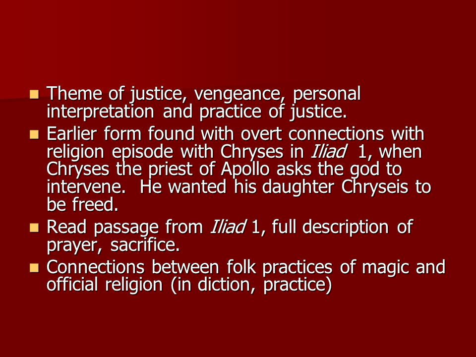 Theme of justice, vengeance, personal interpretation and practice of justice.