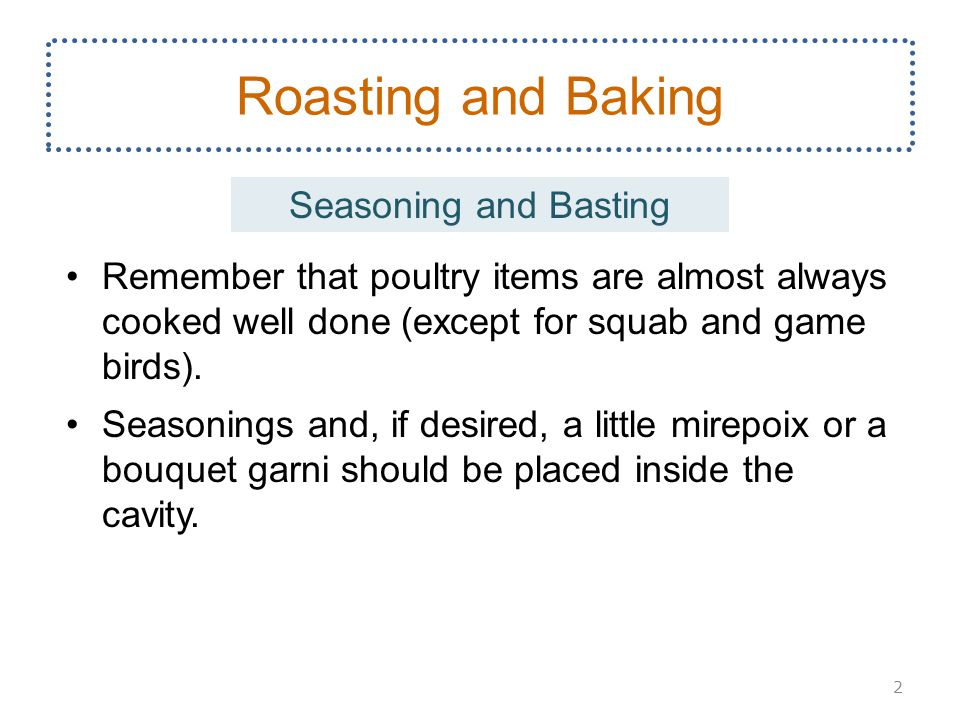 Remember that poultry items are almost always cooked well done (except for squab and game birds).