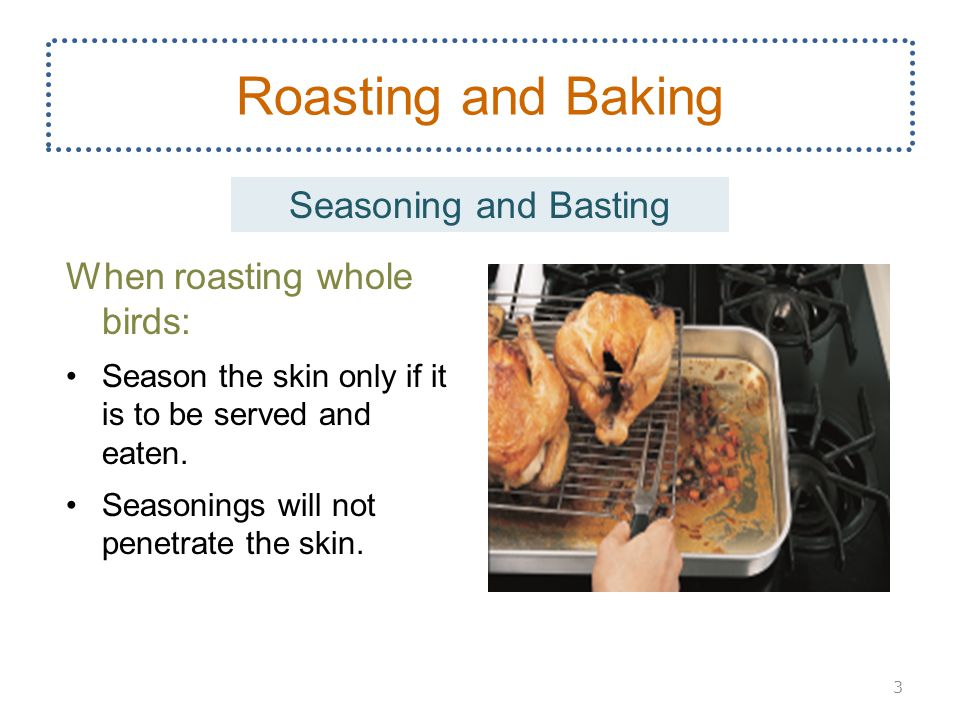 Oil the skin before roasting to help in browning and to protect against drying.