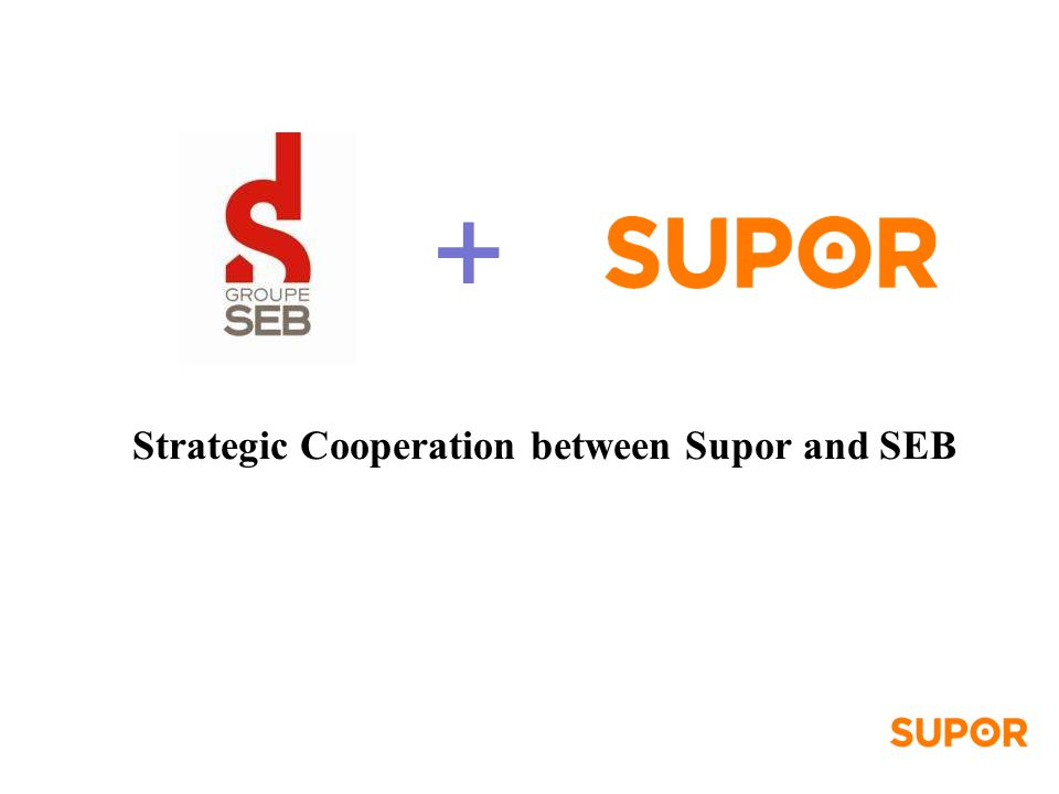 Strategic Cooperation between Supor and SEB +