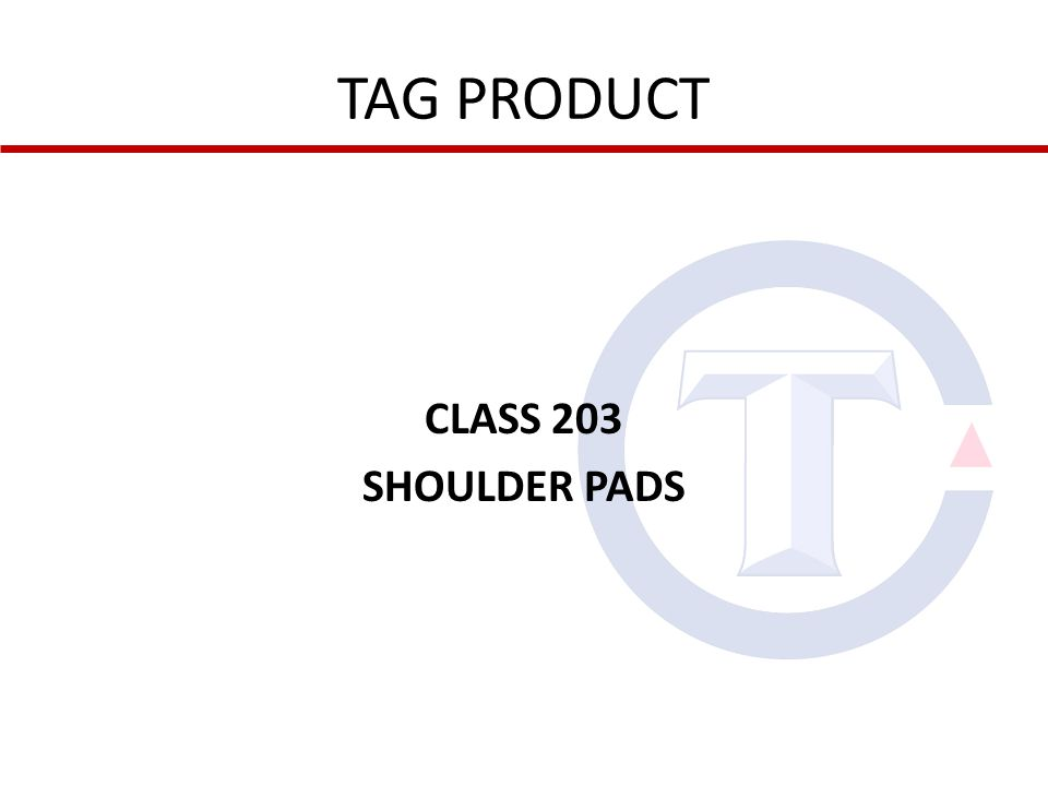 TAG PRODUCT CLASS 203 SHOULDER PADS