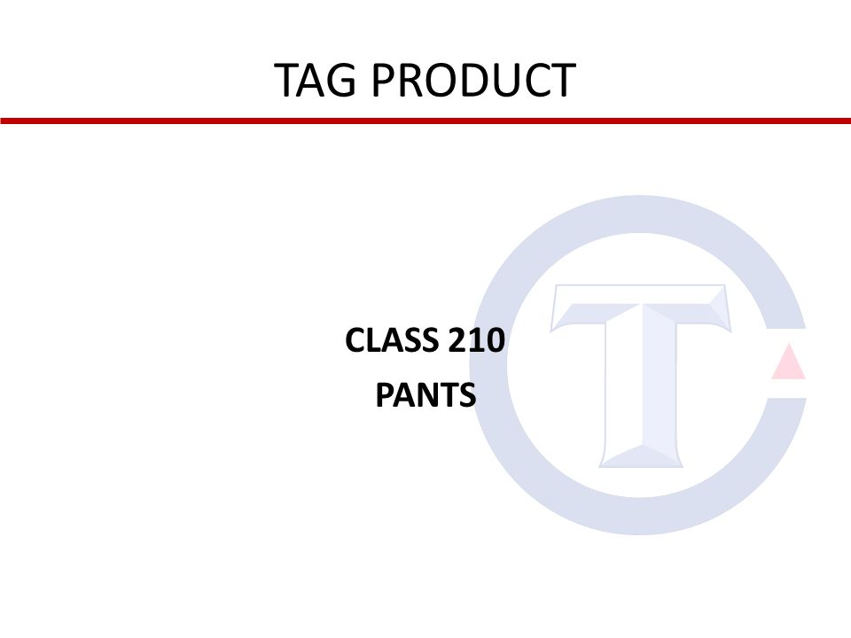 TAG PRODUCT CLASS 210 PANTS