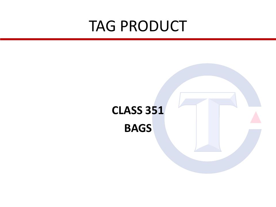 TAG PRODUCT CLASS 351 BAGS
