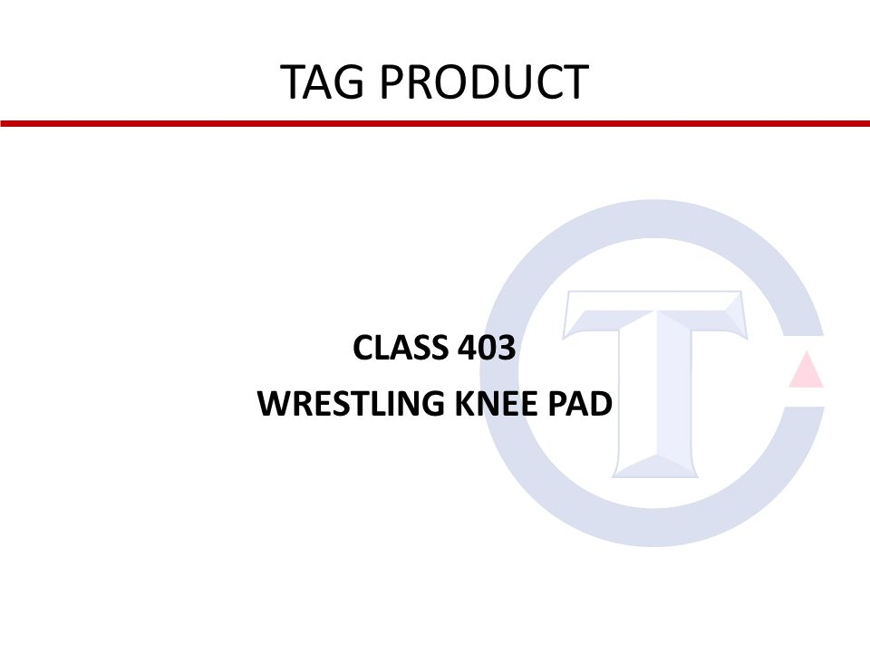 TAG PRODUCT CLASS 403 WRESTLING KNEE PAD