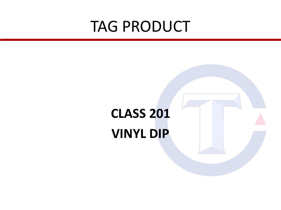 TAG PRODUCT CLASS 201 VINYL DIP