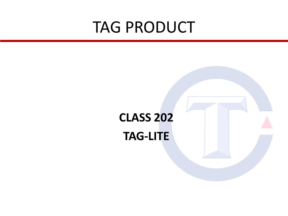 TAG PRODUCT CLASS 202 TAG-LITE