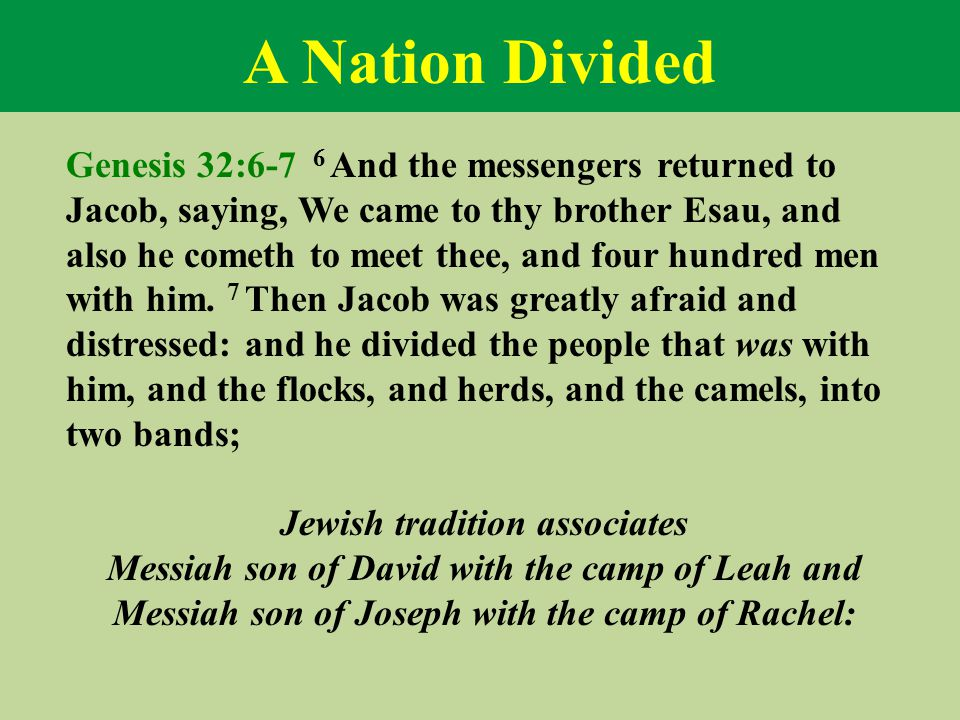 A Nation Divided Genesis 32:6-7 6 And the messengers returned to Jacob, saying, We came to thy brother Esau, and also he cometh to meet thee, and four