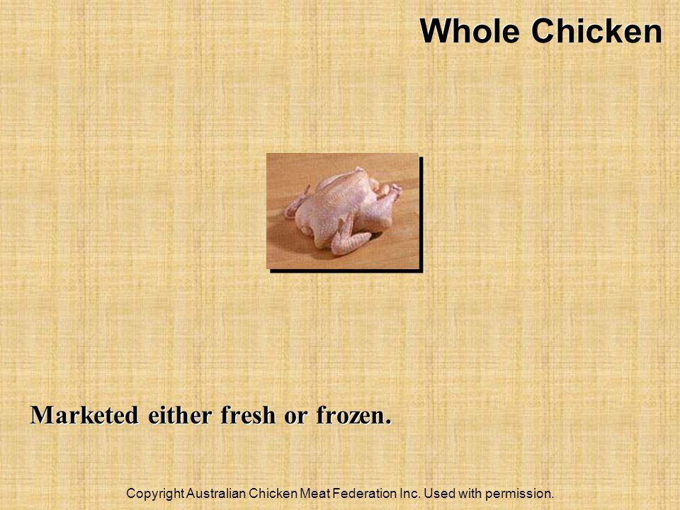 Copyright Australian Chicken Meat Federation Inc.Used with permission.