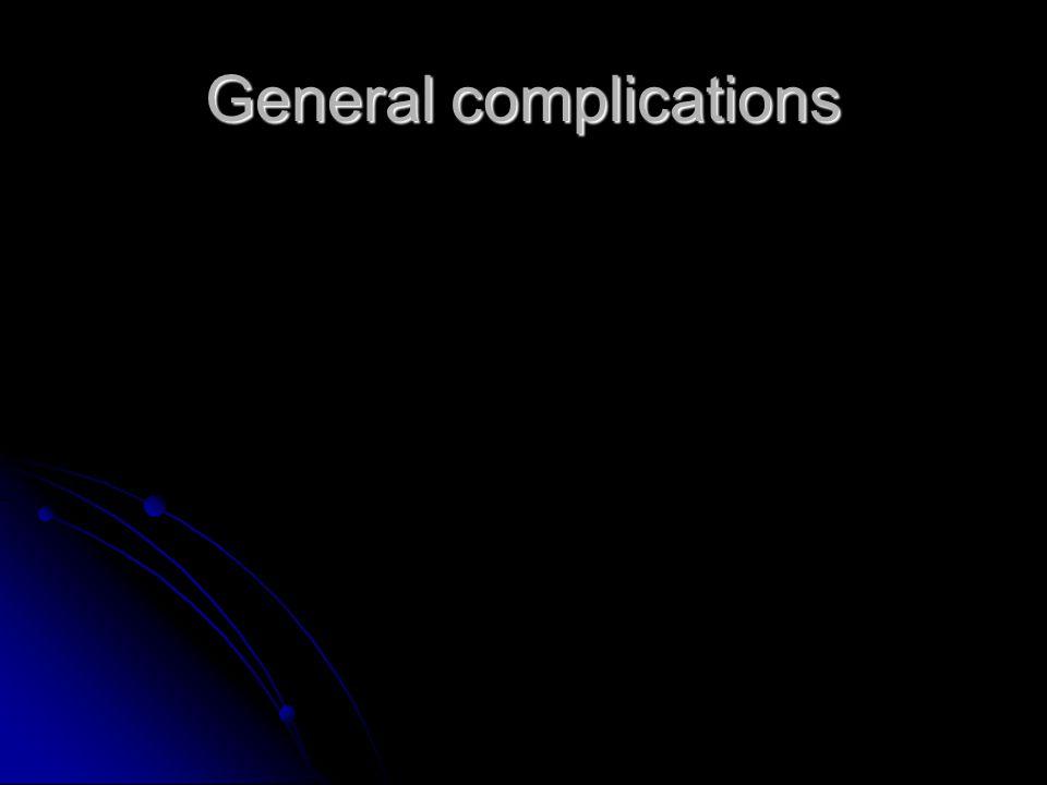 General complications