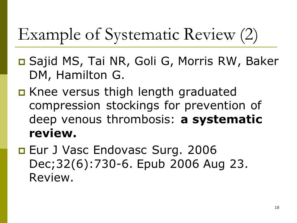 18 Example of Systematic Review (2)  Sajid MS, Tai NR, Goli G, Morris RW, Baker DM, Hamilton G.