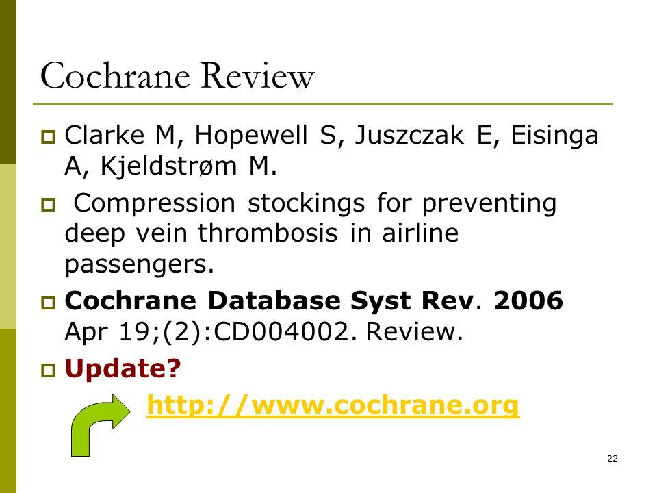 22 Cochrane Review  Clarke M, Hopewell S, Juszczak E, Eisinga A, Kjeldstrøm M.