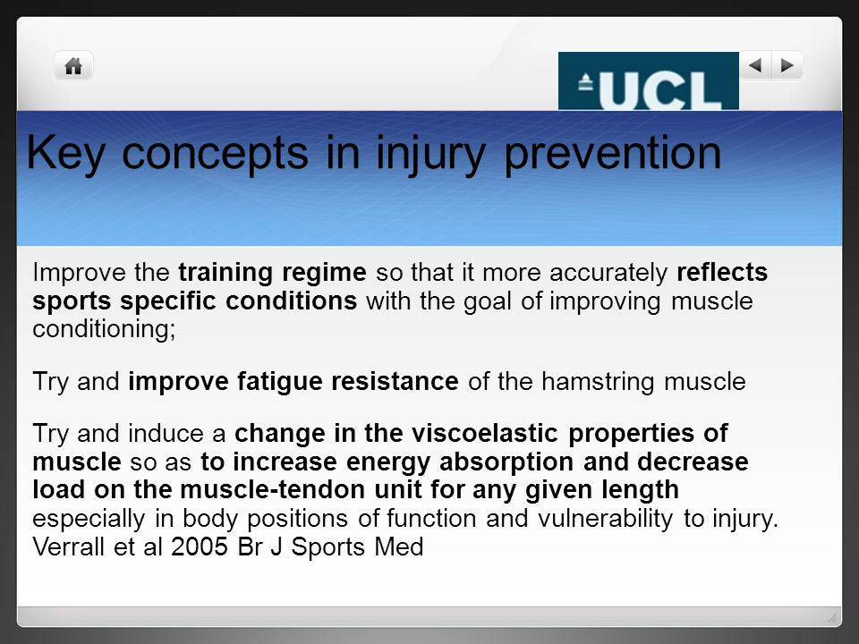 Key concepts in injury prevention Improve the training regime so that it more accurately reflects sports specific conditions with the goal of improvin