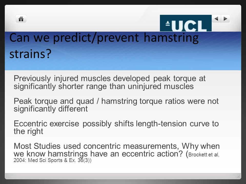 Can we predict/prevent hamstring strains? Previously injured muscles developed peak torque at significantly shorter range than uninjured muscles Peak