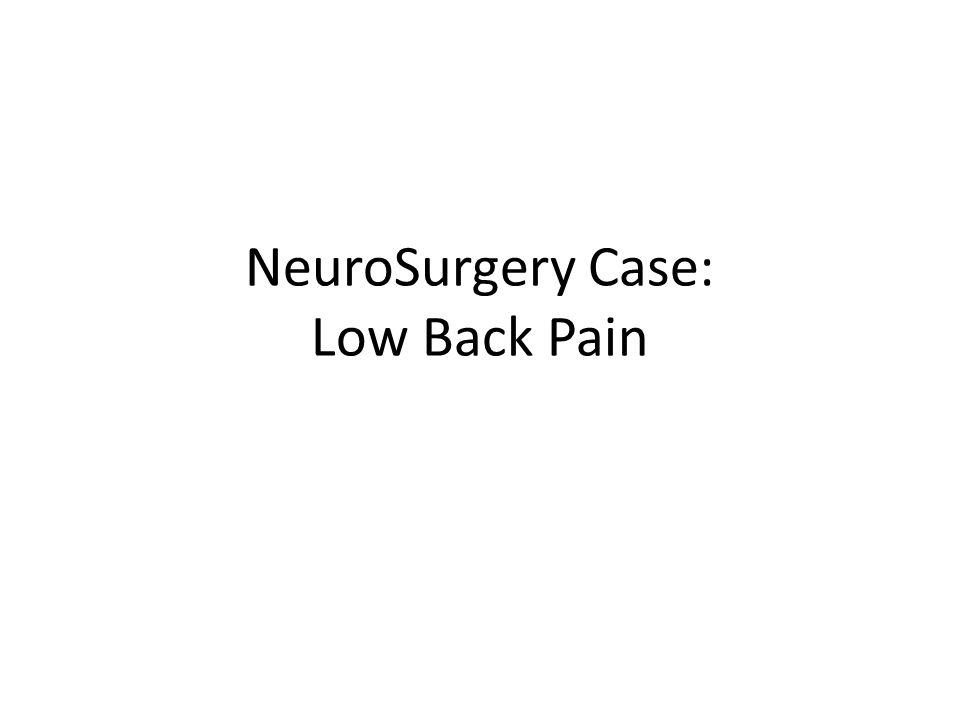 NeuroSurgery Case: Low Back Pain