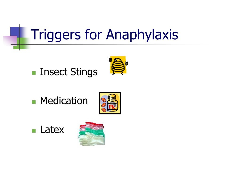 Triggers for Anaphylaxis Insect Stings Medication Latex