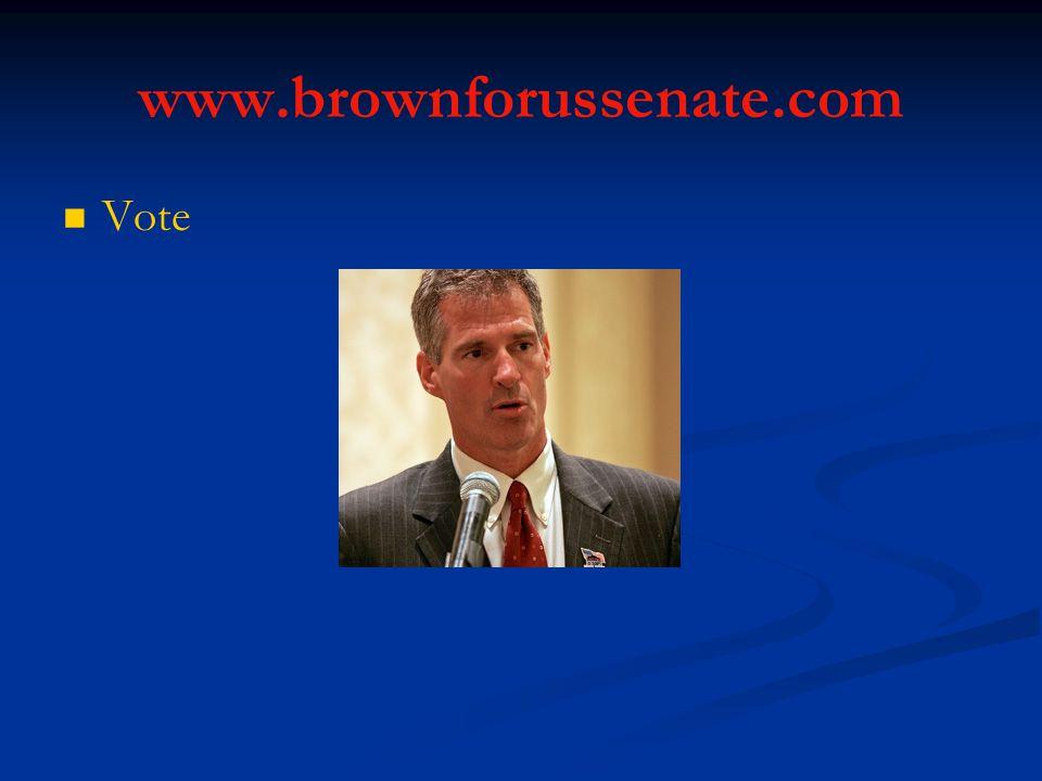 www.brownforussenate.com Vote