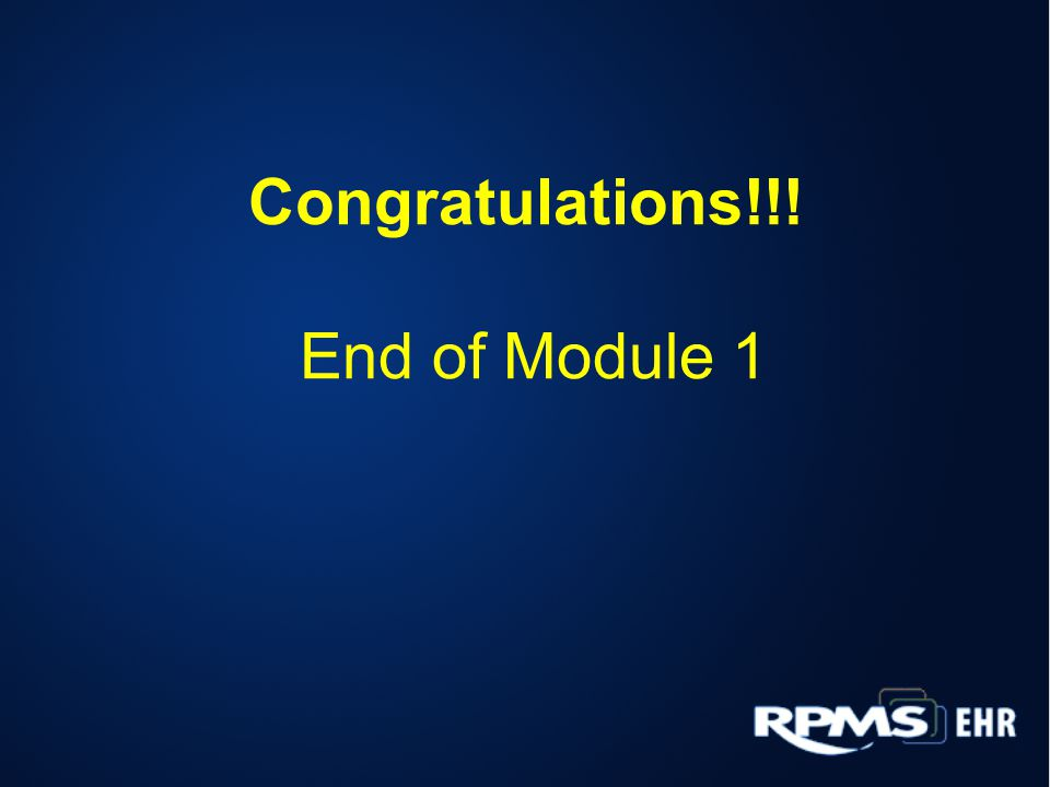 Congratulations!!! End of Module 1