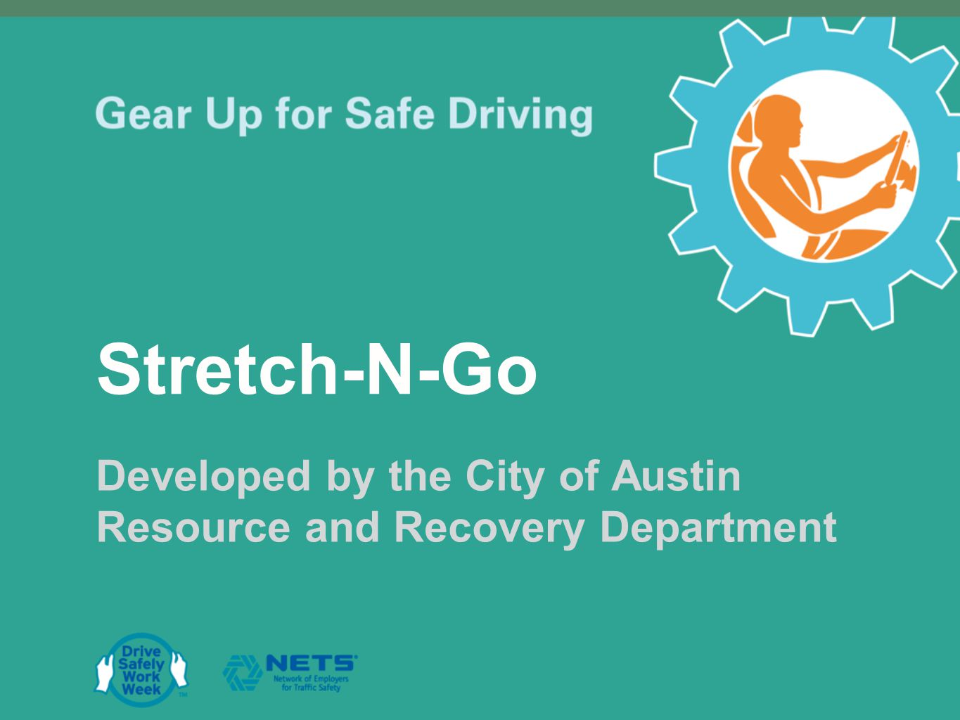 Stretch-N-Go Developed by the City of Austin Resource and Recovery Department
