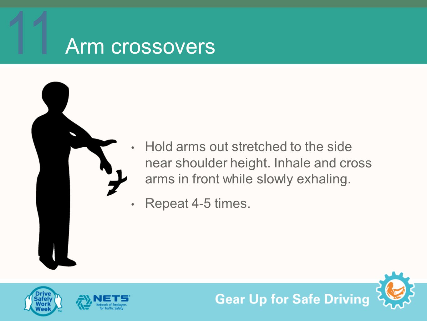 11 Arm crossovers Hold arms out stretched to the side near shoulder height.