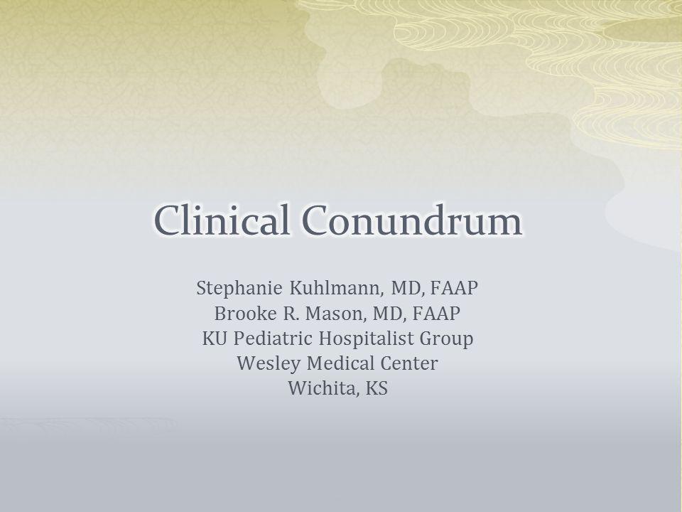 Stephanie Kuhlmann, MD, FAAP Brooke R.