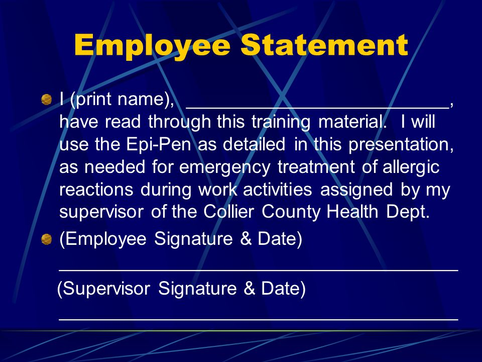 Employee Statement I (print name), _________________________, have read through this training material. I will use the Epi-Pen as detailed in this pre