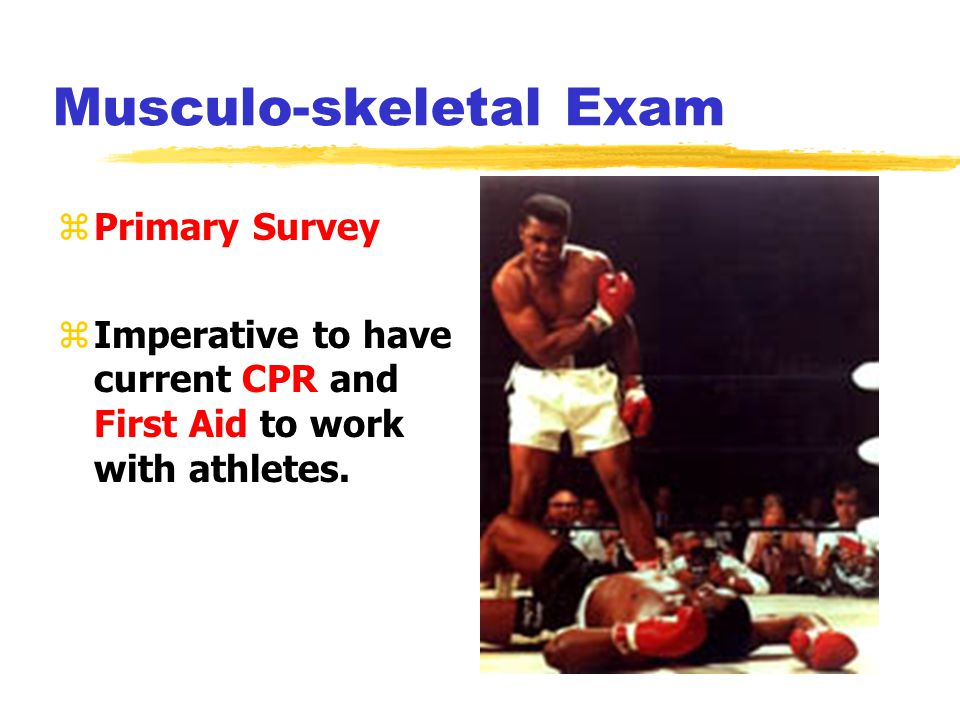 Musculo-skeletal Exam zPrimary Survey yA irway yB reathing yC irculation yD eadly bleeding