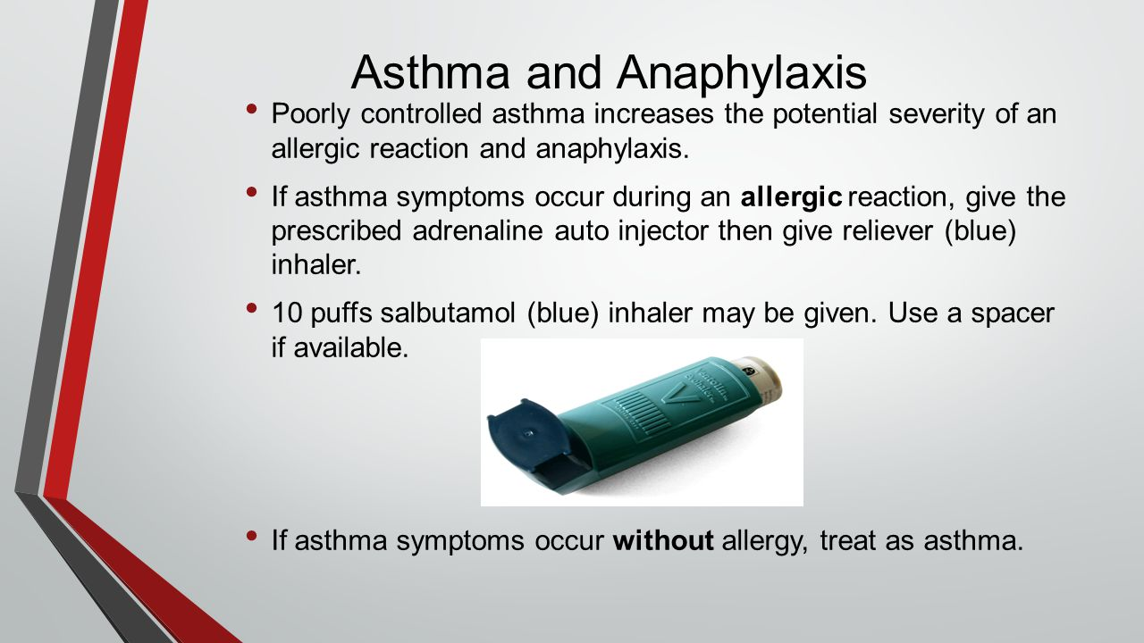 Asthma and Anaphylaxis Poorly controlled asthma increases the potential severity of an allergic reaction and anaphylaxis. If asthma symptoms occur dur