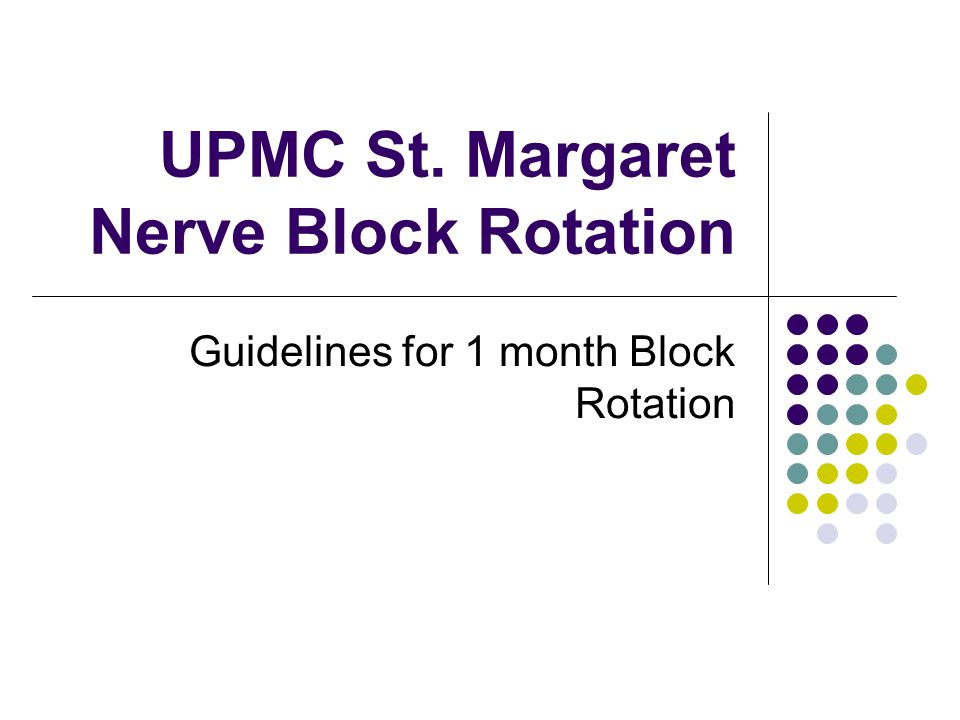 UPMC St. Margaret Nerve Block Rotation Guidelines for 1 month Block Rotation