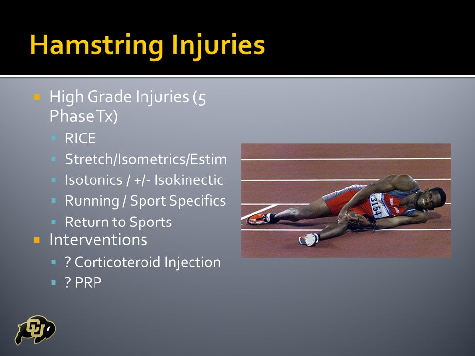 High Grade Injuries (5 Phase Tx)  RICE  Stretch/Isometrics/Estim  Isotonics / +/- Isokinectic  Running / Sport Specifics  Return to Sports  Interventions  .