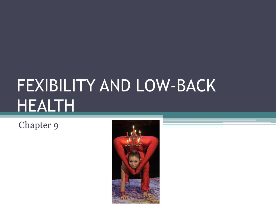 FEXIBILITY AND LOW-BACK HEALTH Chapter 9