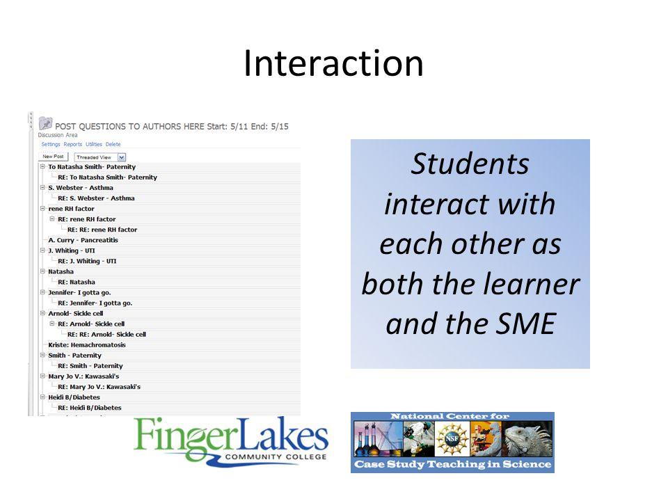 Interaction Students interact with each other as both the learner and the SME