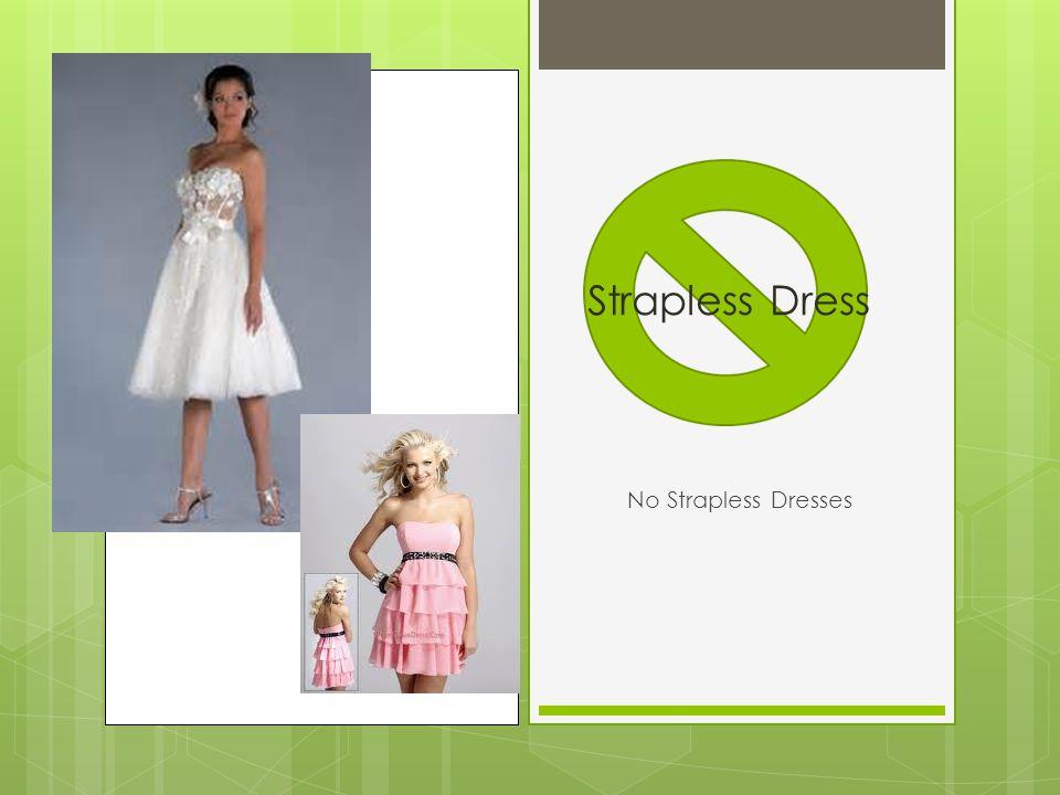 No Strapless Dresses Strapless Dress