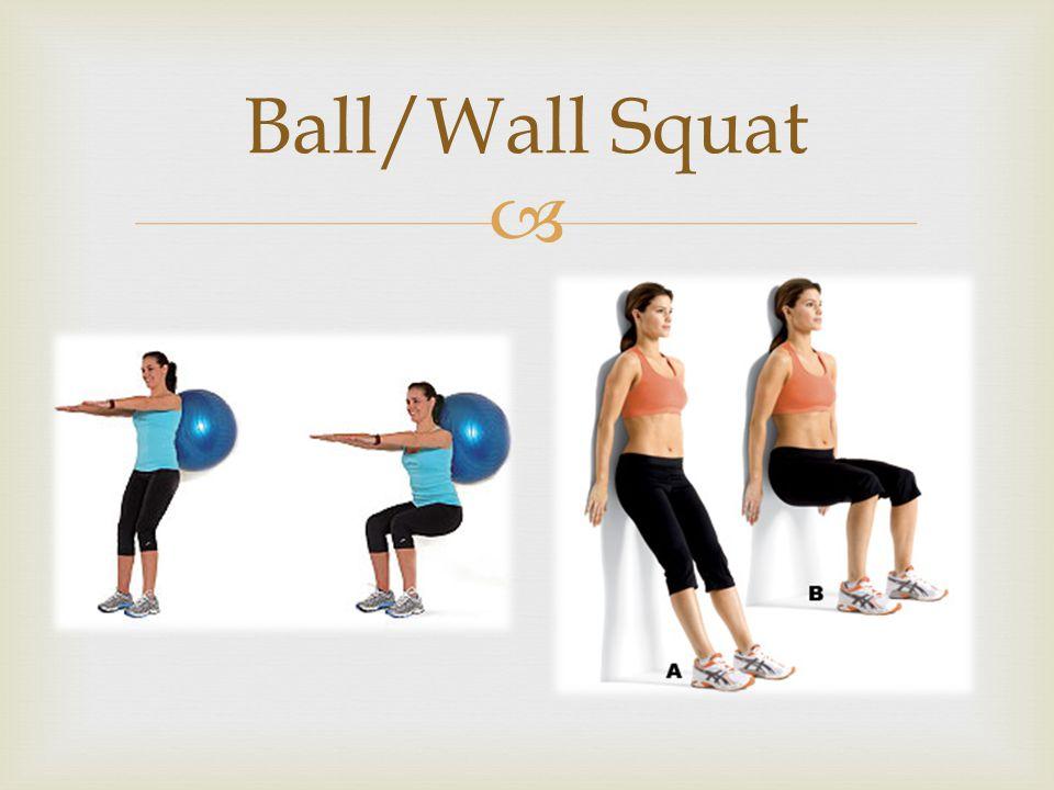  Ball/Wall Squat