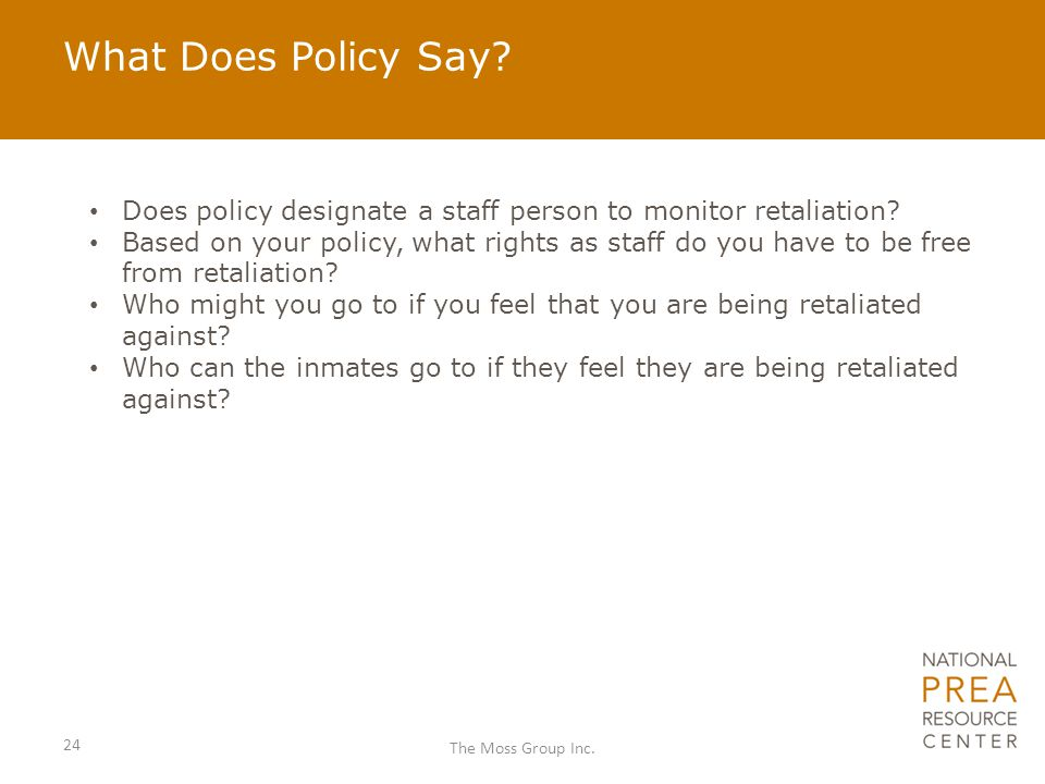 What Does Policy Say. Does policy designate a staff person to monitor retaliation.