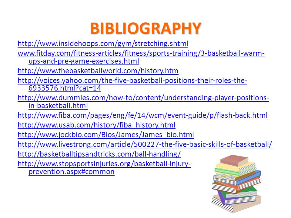BIBLIOGRAPHY http://www.insidehoops.com/gym/stretching.shtml www.fitday.com/fitness-articles/fitness/sports-training/3-basketball-warm- ups-and-pre-ga