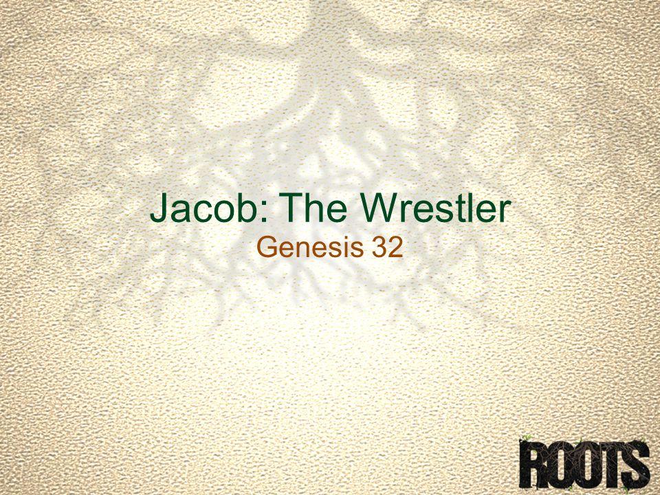 Jacob: The Wrestler Genesis 32