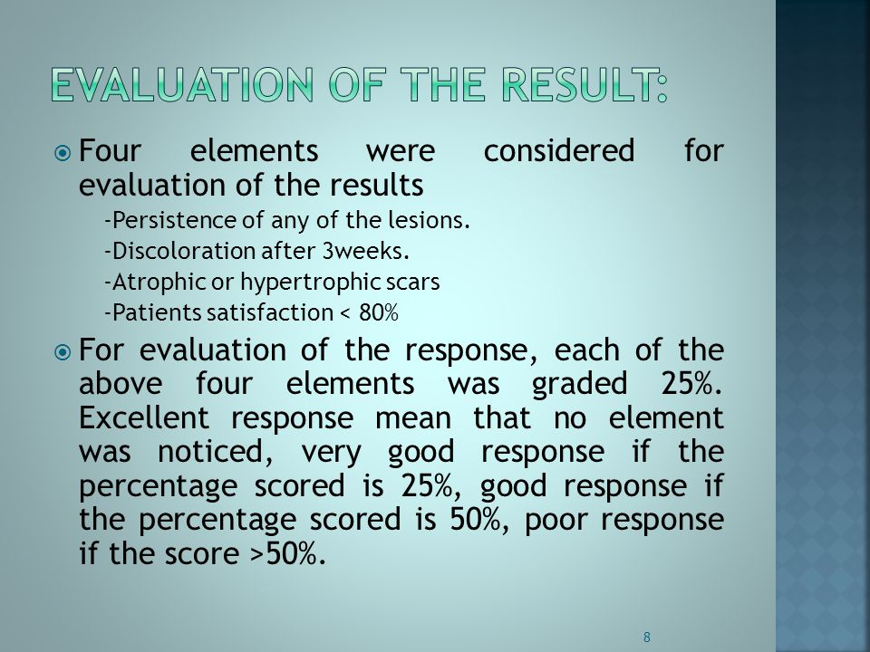  Four elements were considered for evaluation of the results -Persistence of any of the lesions.