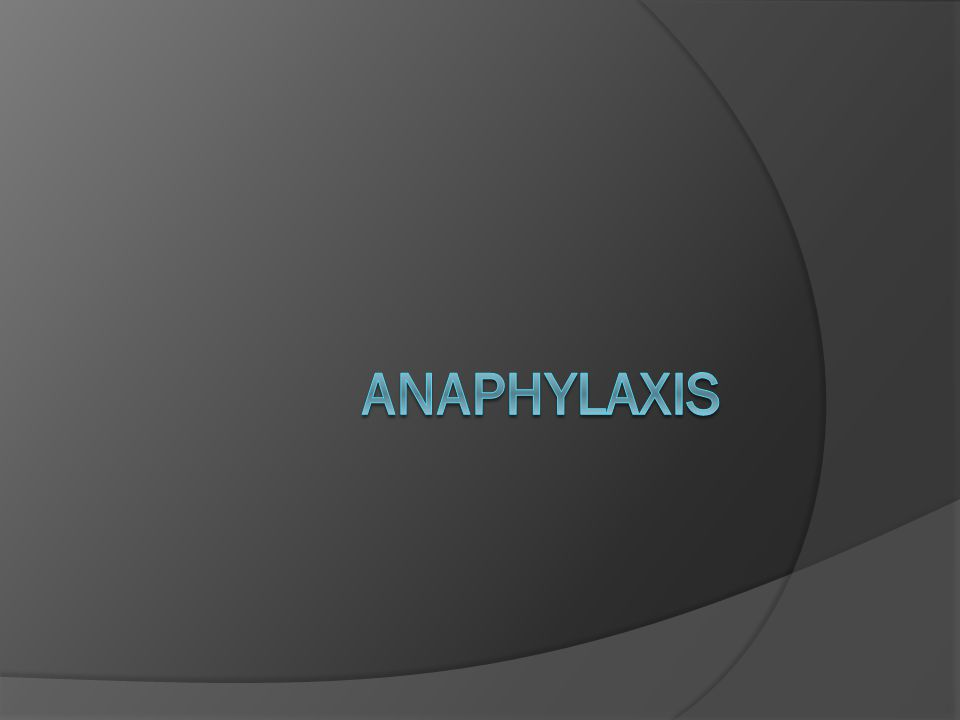 ANAPHYLAXIS  Signs within 5 to 30 min (very rarely hours)  Recurrent (biphasic) anaphylaxis – occurs 8-10h after the initial attack  Persistent anaphylaxis – can last for up to 32h