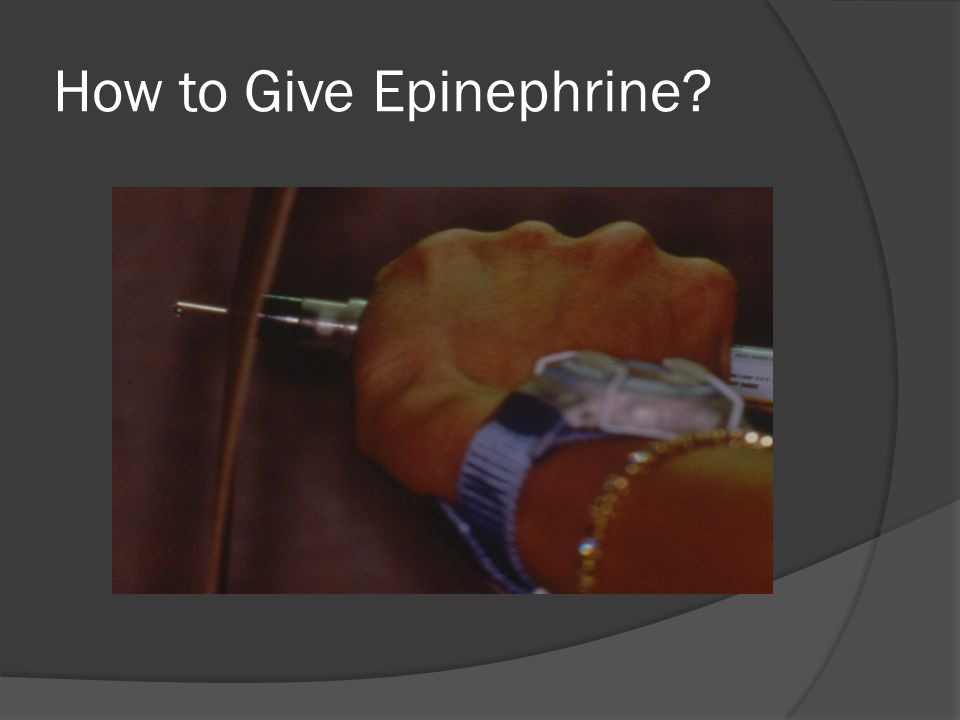 How to Give Epinephrine