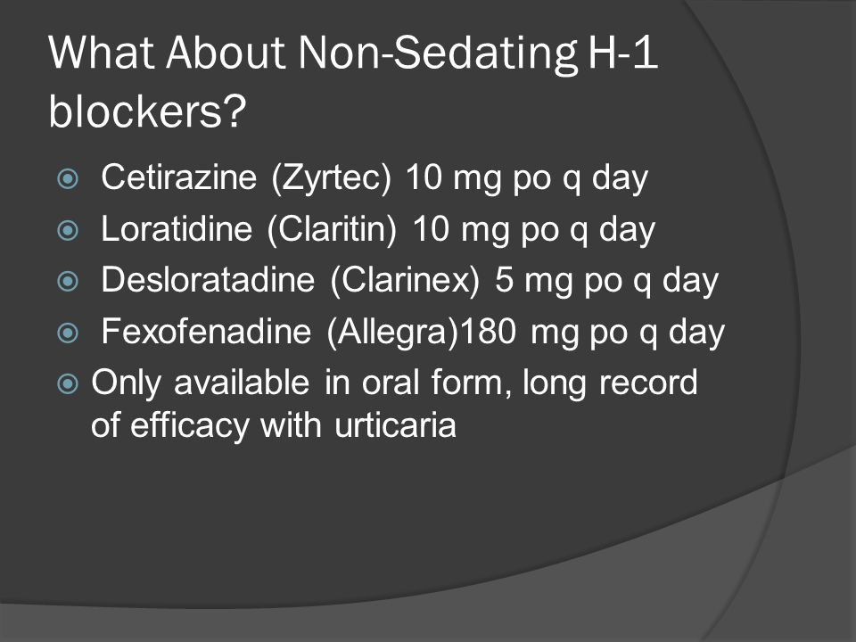 What About Non-Sedating H-1 blockers.