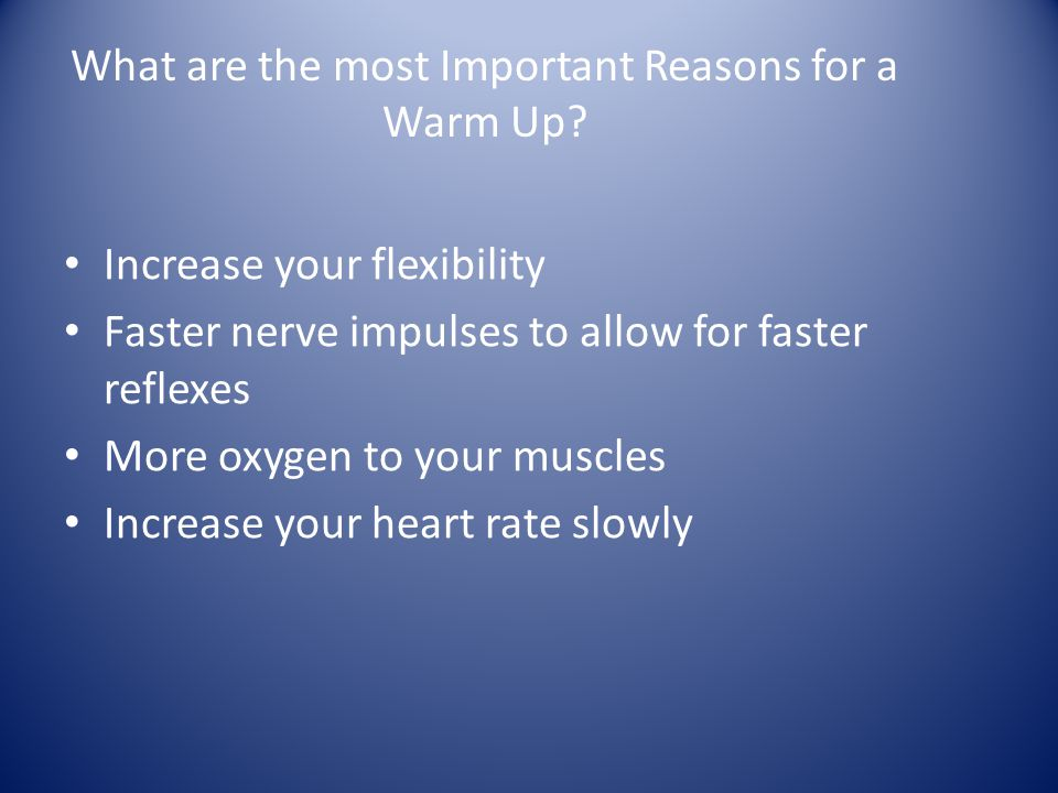 What are the most Important Reasons for a Warm Up.