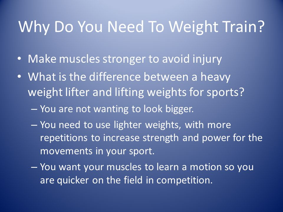 Why Do You Need To Weight Train.
