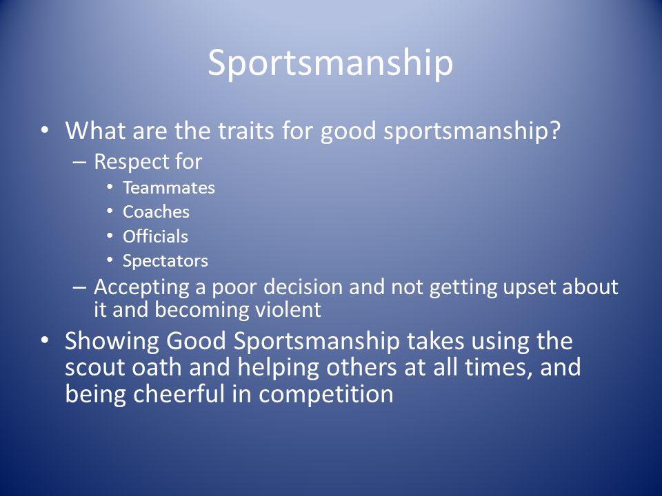 Sportsmanship What are the traits for good sportsmanship.