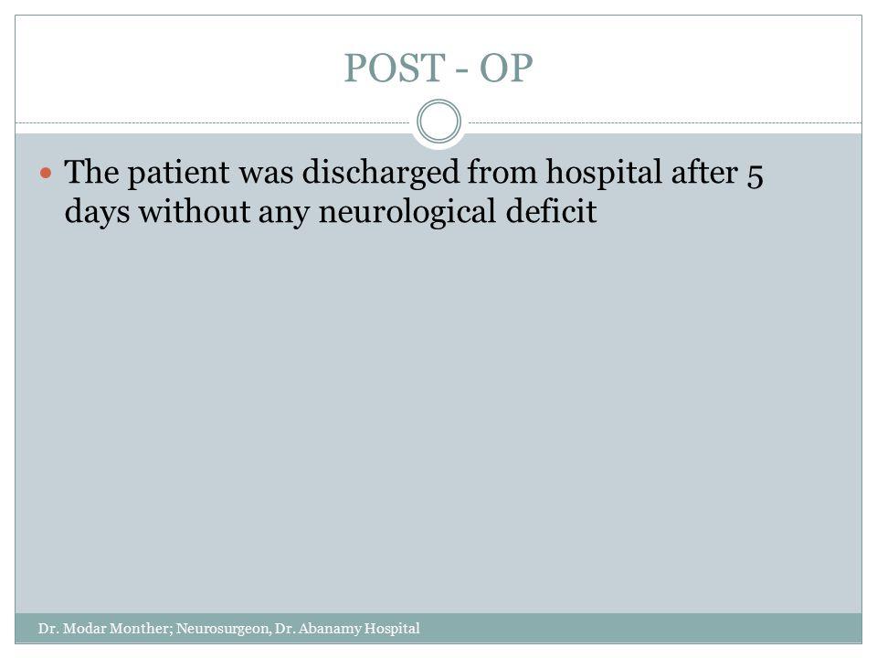 POST - OP Dr. Modar Monther; Neurosurgeon, Dr.