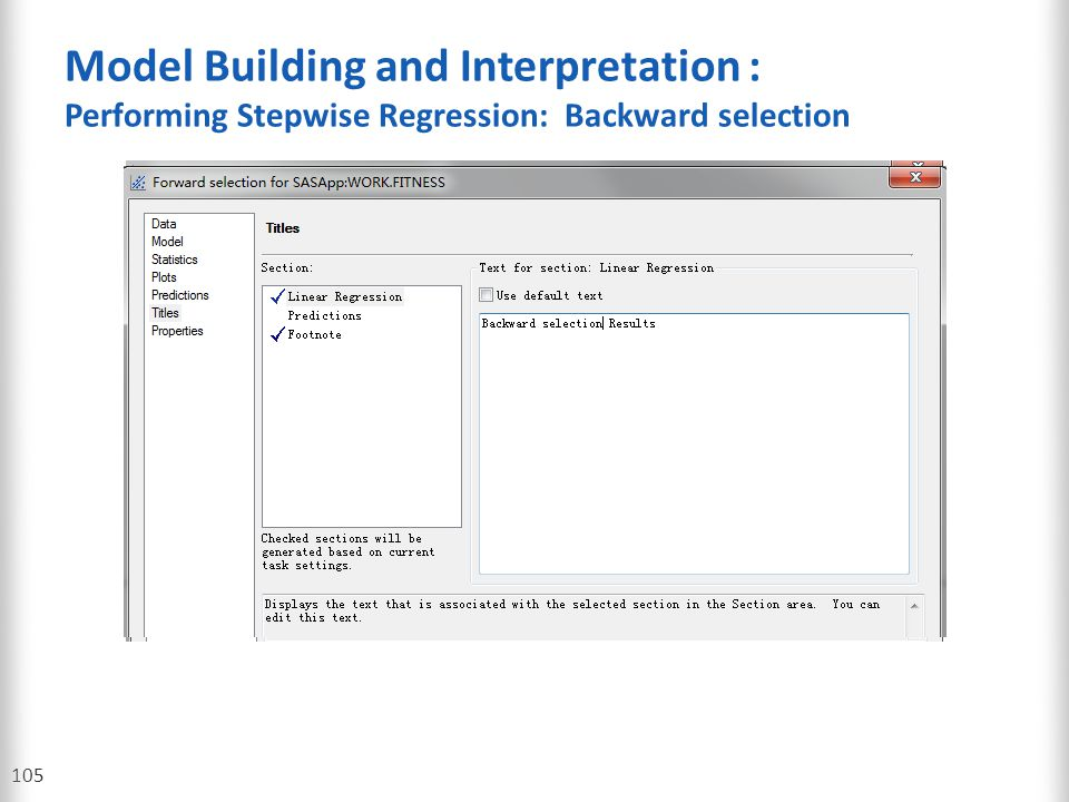 Model Building and Interpretation : Performing Stepwise Regression: Backward selection 105