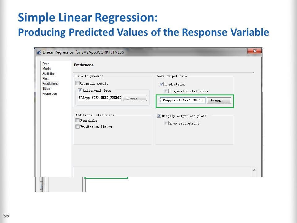 Simple Linear Regression: Producing Predicted Values of the Response Variable 56 data Need_Predictions; input Runtime @@; datalines; 9 10 11 12 13 ; r