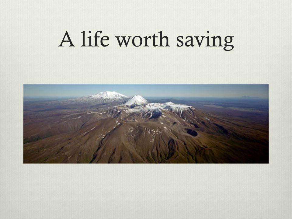 A life worth saving